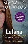 Lelana: Sie kämpft um ihr Leben. Sie kämpft um Macht.