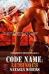Code Name: Luminous (A Warrior's Challenge, #4)