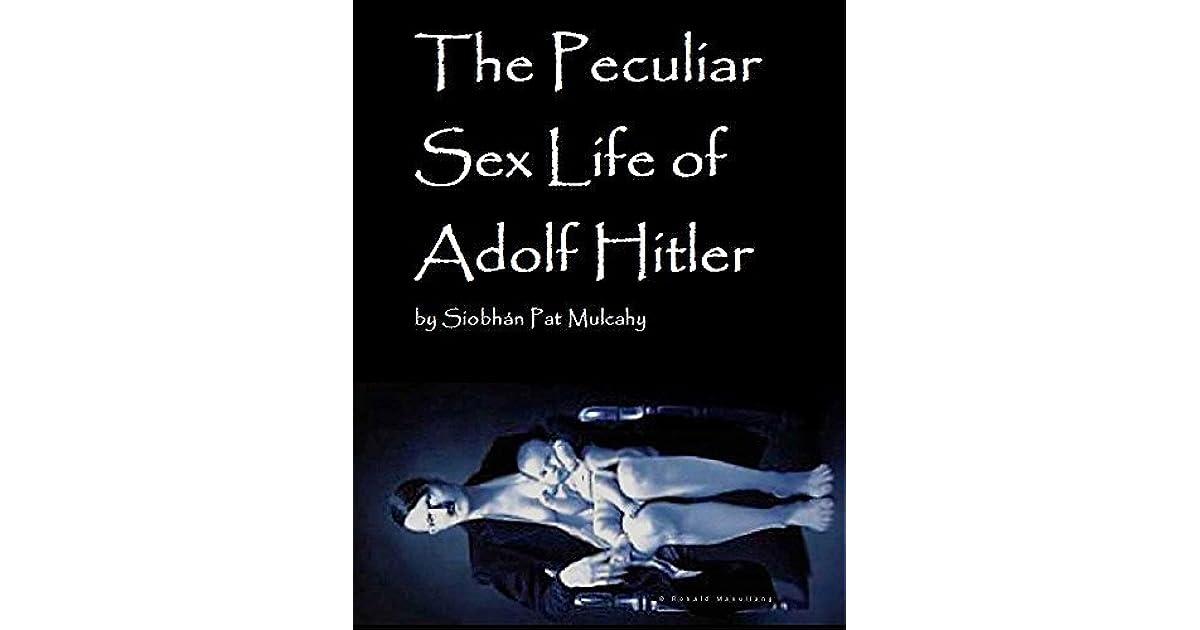 the peculiar sex life of adolf hitler
