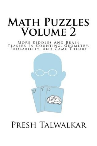 Math Puzzles Volume 2: More Riddles And Brain Teasers In Counting