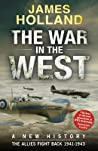 The War in the West: A New History Volume 2, . the Allies Fight Back 1941-43