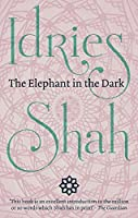 The Elephant in the Dark: Christianity, Islam and the Sufis