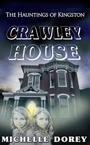 Crawley House (The Hauntings of Kingston #1)