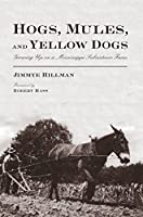 Hogs, Mules, and Yellow Dogs: Growing Up on a Mississippi Subsistence Farm