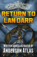Return to Lan Darr: Heroes of Distant Planets Book 2