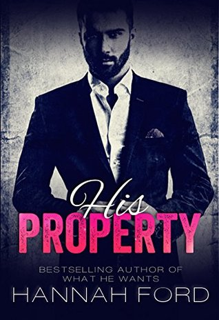 His Property (His Property, Book One) by Hannah Ford
