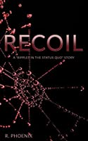 Recoil (A Ripples in the Status Quo #3)