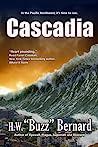 """Cascadia by H.W. """"Buzz"""" Bernard"""