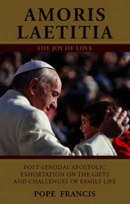 Amoris Laetitia: Apostolic Exhortation on the Family by Pope