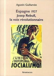 Espagne 1937 : Josep Rebull, la voie révolutionnaire