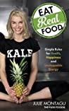 Eat Real Food by Julie Montagu
