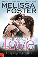 Chased by Love: Trish Ryder (Love in Bloom: The Ryders Book 3)