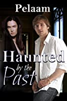 Haunted by the Past (Demonica Universe, #5)