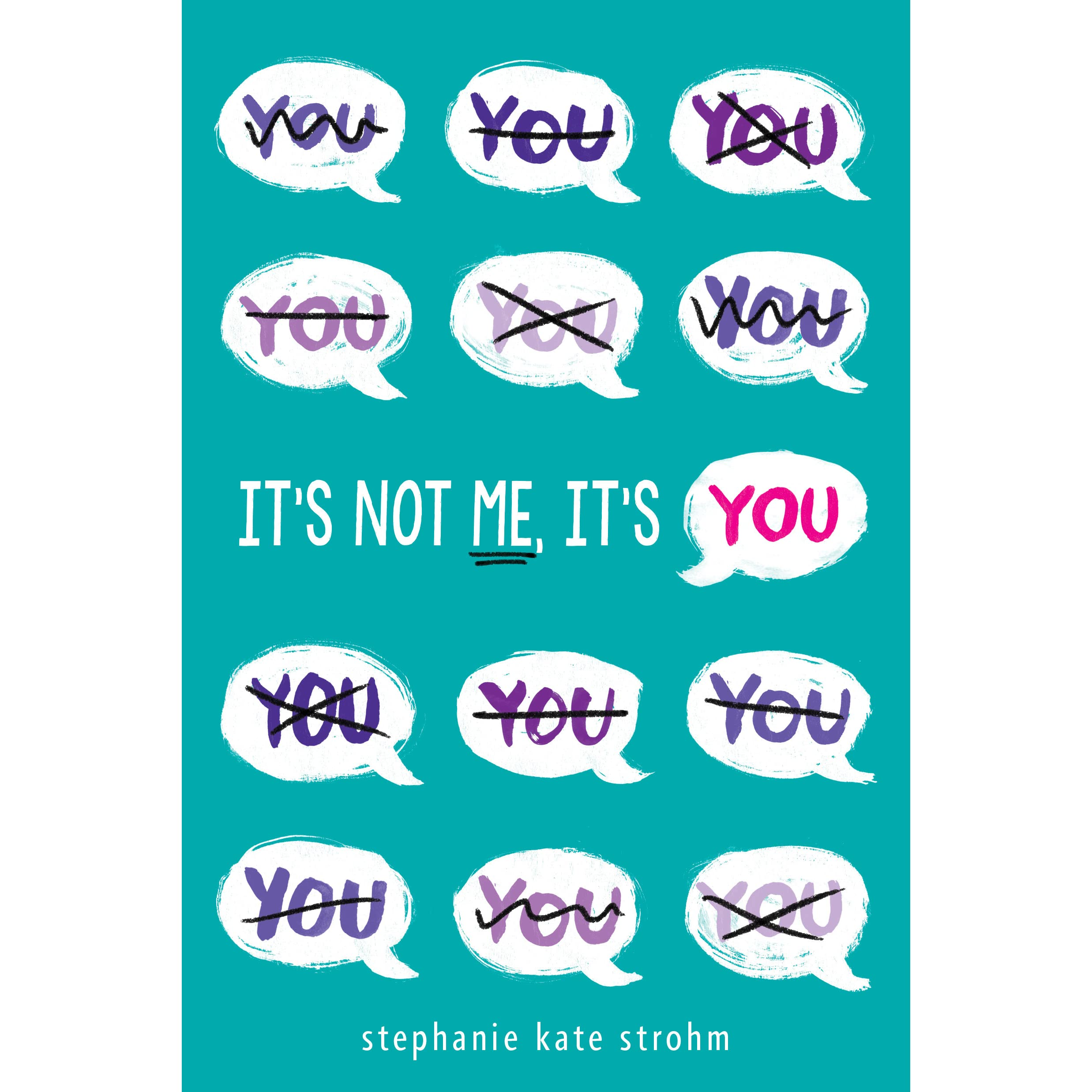 It's Not Me, It's You By Stephanie Kate Strohm