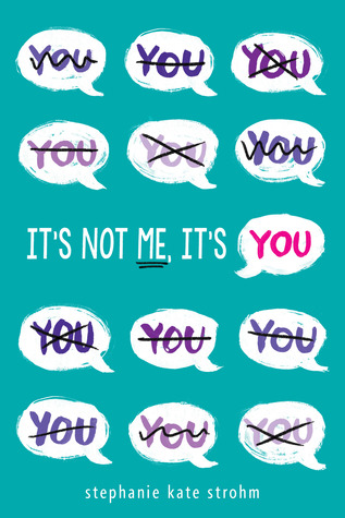 It's Not Me, It's You by Stephanie Kate Strohm