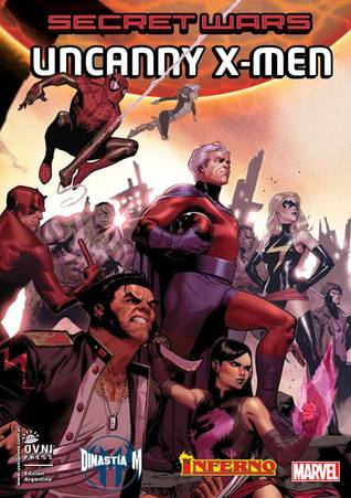 Secret Wars: Uncanny X-Men - Dinastía M + Inferno