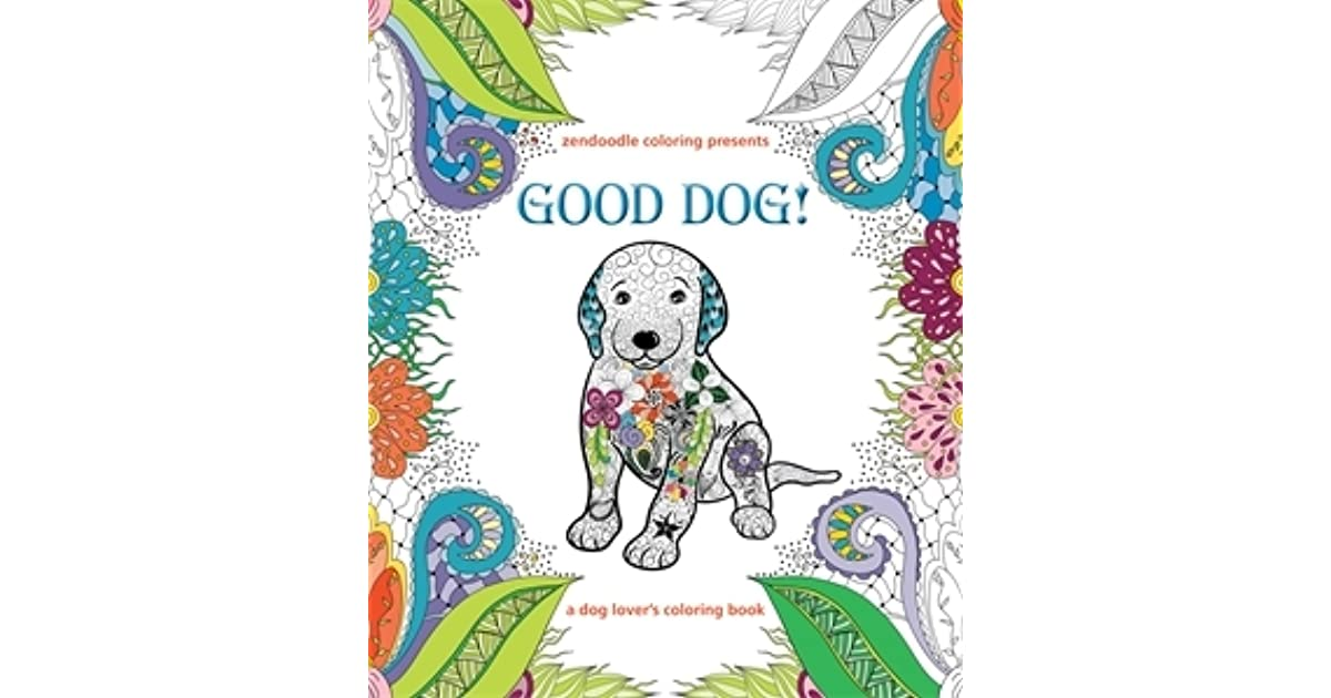 Zendoodle Coloring Presents Good Dog A Lovers Book By Caitlin Peterson