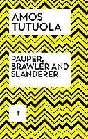 Pauper, Brawler and Slanderer