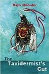 The Taxidermist's Cut by Rajiv Mohabir