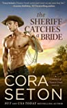 The Sheriff Catches a Bride by Cora Seton