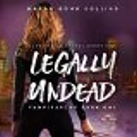 Legally Undead (Vampirarchy, #1)