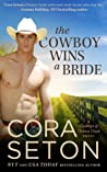 The Cowboy Wins a Bride (The Cowboys of Chance Creek, #2)