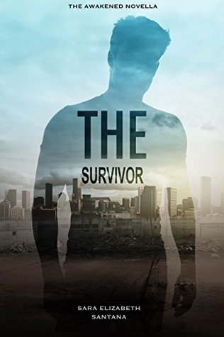 The Survivor: Liam's Story (The Awakened Duology Book 2)