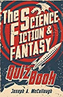 The Science Fiction & Fantasy Quiz Book (Open Book Adventures)