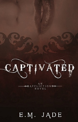 Captivated The Affliction Series 1 By Em Jade