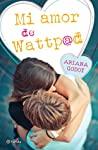 Mi amor de Wattpad by Ariana Godoy