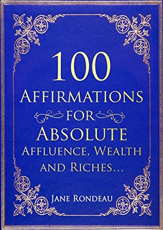 Affirmation | 100 Affirmations for Absolute & Affirmative Affluence, Wealth and Riches...