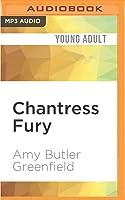 Chantress Fury (Chantress Trilogy, #3)