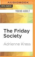 Friday Society, The