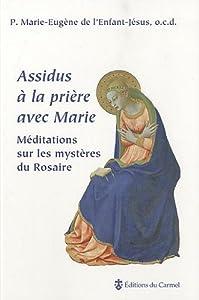 Assidus à la prière avec Marie : Méditations sur les mystères du Rosaire