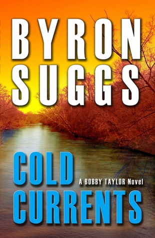 Cold Currents (Bobby Taylor Mystery/Thriller #1)
