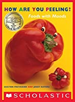 How Are You Peeling? (Scholastic Bookshelf)