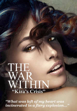 """The War Within """"Kira's Crisis"""" (The War Within, #1)"""