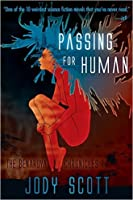 Passing For Human (Benaroya Chronicles #1)