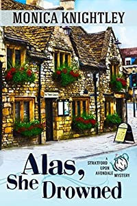 Alas, She Drowned (Stratford Upon Avondale Mystery, #1)