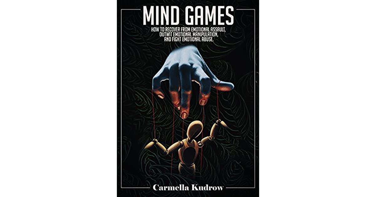 Mind Games: How to Recover from Emotional Assault, Outwit