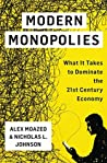 Modern Monopolies by Alex Moazed