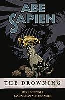 Abe Sapien, Vol. 1: The Drowning (Abe Sapien, #1)