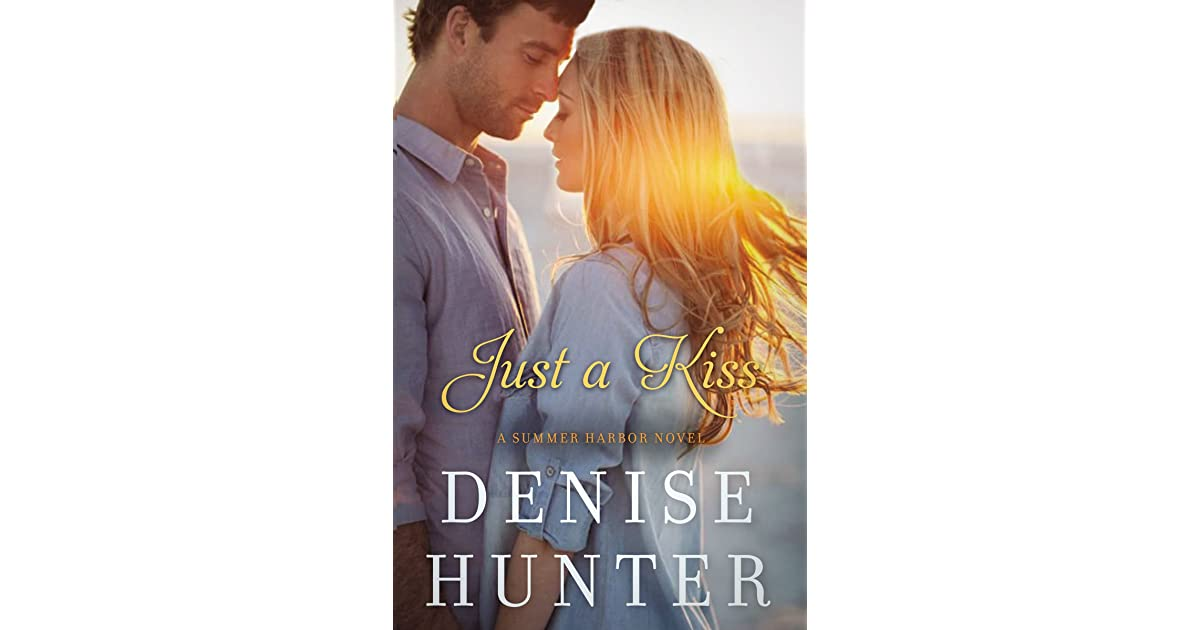 Just a Kiss (Summer Harbor, #3) by Denise Hunter