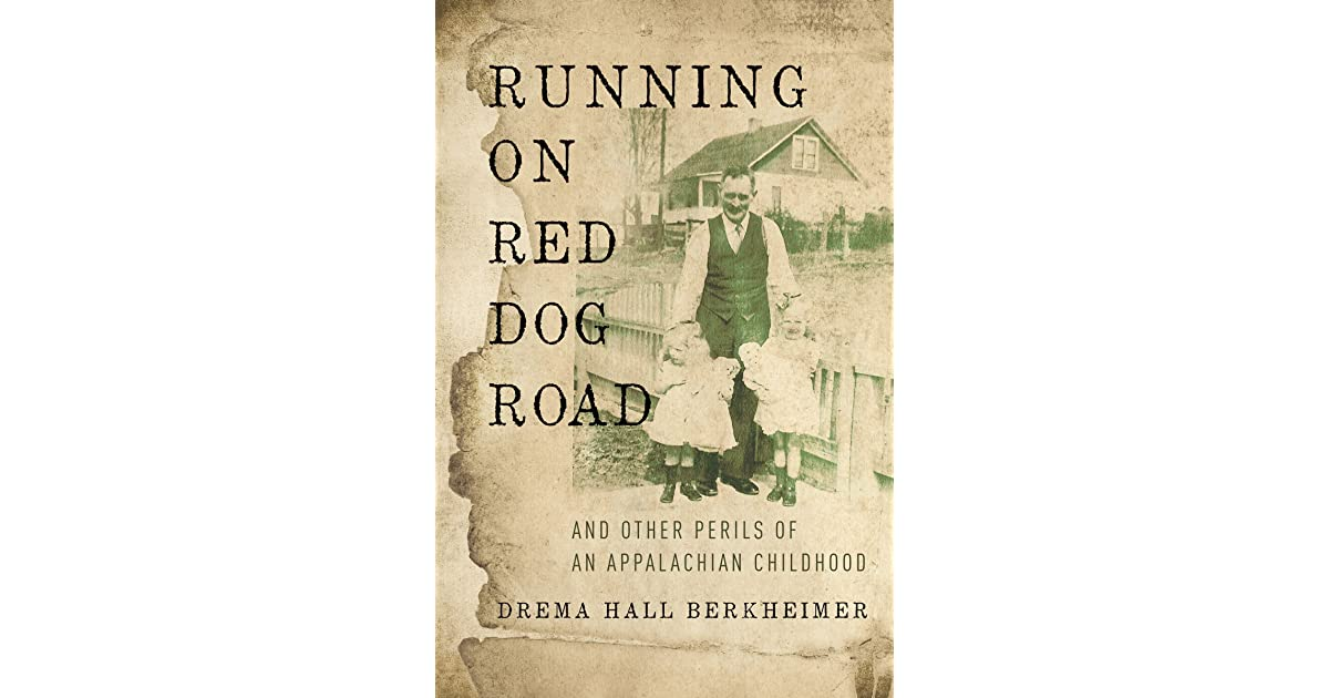 Review Perils Of Reading History >> Running On Red Dog Road And Other Perils Of An Appalachian
