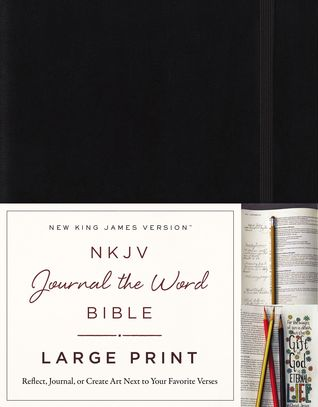 NKJV, Journal the Word Bible, Large Print, Hardcover, Black, Red Letter: Reflect, Journal, or Create Art Next to Your Favorite Verses