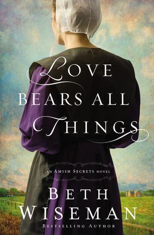 Love Bears All Things (Amish Secrets, #2)