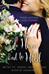 To Have and to Hold: Three Autumn Love Stories