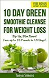 10 Day Green Smoothie Cleanse by Tanya Simons