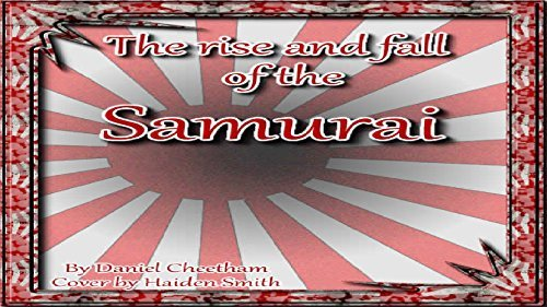 The Rise And Fall Of The Samura - Daniel Cheetham