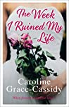 The Week I Ruined My Life: A powerful thought provoking story of being true to yourself